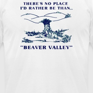 There's No Place Beaver Valley - Men's T-Shirt by American Apparel