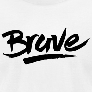 Brave - Brave - Men's T-Shirt by American Apparel