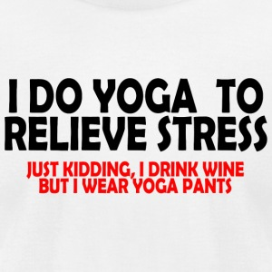 Yoga - i do yoga to relieve stress just kidding - Men's T-Shirt by American Apparel