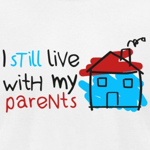 Home - I still live with my parents - Men's T-Shirt by American Apparel
