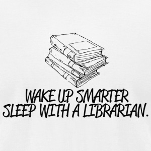 Librarian - wake up smarter sleep with a librari - Men's T-Shirt by American Apparel