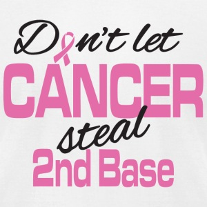 Cancer - Don't let cancer steal 2nd base! - Men's T-Shirt by American Apparel
