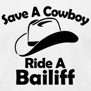 COWBOY - SAVE A COWBOY RIDE A BAILIFF - Men's T-Shirt by American Apparel