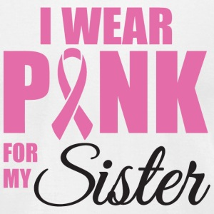 Cancer I wear pink for my sister cancer - Men's T-Shirt by American Apparel