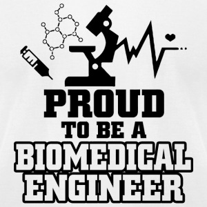 BIOMEDICAL ENGINEER - PROUD TO BE A BIOMEDICAL E - Men's T-Shirt by American Apparel