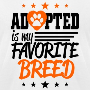 Adopted - adopted is my favorite breed - Men's T-Shirt by American Apparel