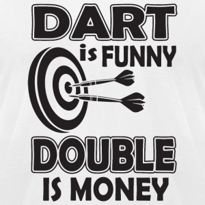 Dart - Dart is funny double is money! - Men's T-Shirt by American Apparel