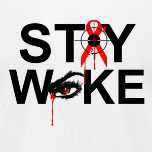 Stay Woke - Men's T-Shirt by American Apparel