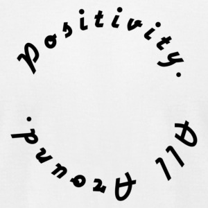 Positivity All Around - Men's T-Shirt by American Apparel