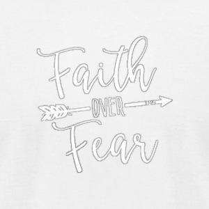 faith over fear - Men's T-Shirt by American Apparel