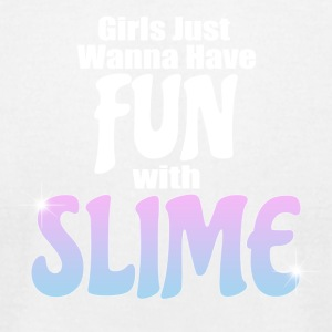Girls Just Wanna Have Fun With Slime - Men's T-Shirt by American Apparel