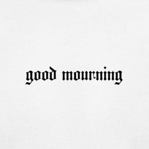 good mourning - Men's T-Shirt by American Apparel