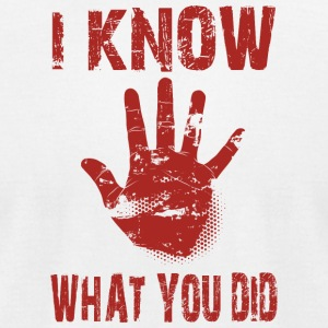I know what you did - Men's T-Shirt by American Apparel