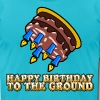 Happy Birthday To The Ground - Men's Fine Jersey T-Shirt