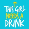 THIS GIRL NEEDS A DRINK - Men's Fine Jersey T-Shirt