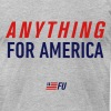 FU2016 - Anything for America - Men's Fine Jersey T-Shirt
