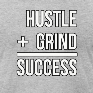 Hustle + Grind = Success - Men's T-Shirt by American Apparel