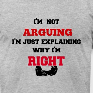 Funny I'm Not Arguing Mens Boys Humor Cool Shirts - Men's T-Shirt by American Apparel