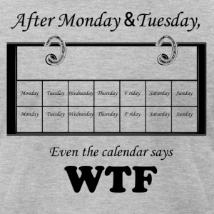 Calendar saying WTF - Men's T-Shirt by American Apparel