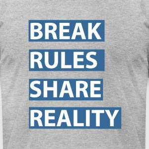break rules share reality - Men's T-Shirt by American Apparel
