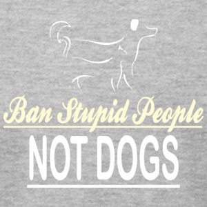 Ban Stupid People Not Dogs - Men's T-Shirt by American Apparel