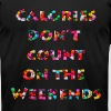 Calories Dont Count on the Weekends T-Shirts - Men's Fine Jersey T-Shirt