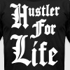 HUSTLER FOR LIFE - Men's Fine Jersey T-Shirt