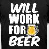 Will Work for Beer funny - Men's Fine Jersey T-Shirt