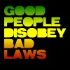 Good People Disobey Bad Laws - Men's Fine Jersey T-Shirt