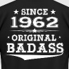 ORIGINAL BADASS SINCE 1962 - Men's Fine Jersey T-Shirt