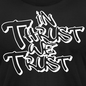in thrust we trust - Men's T-Shirt by American Apparel