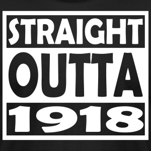 99th Birthday T Shirt Straight Outta 1918 - Men's T-Shirt by American Apparel