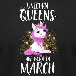 UNICORN QUEENS ARE BORN IN MARCH - Men's T-Shirt by American Apparel