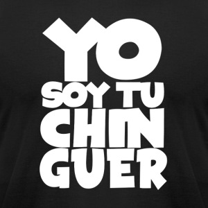 YO SOY TU CHINGUER - Men's T-Shirt by American Apparel