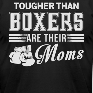 Tougher Than Boxers Are Their Moms T Shirt - Men's T-Shirt by American Apparel