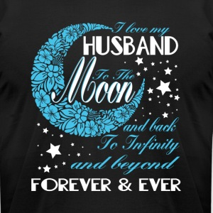 I Love My Husband To The Moon T Shirt - Men's T-Shirt by American Apparel