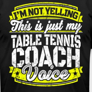 Funny Table Tennis coach Table Tennis Coach Voice - Men's T-Shirt by American Apparel
