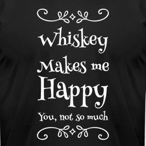 whiskey makes me happy you not so much - Men's T-Shirt by American Apparel