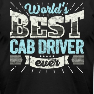 Worlds Best Cab Driver Ever Funny Gift - Men's T-Shirt by American Apparel