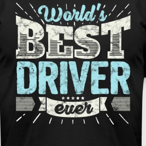 Worlds Best Driver Ever Truck Teamster Funny Gift - Men's T-Shirt by American Apparel