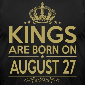 Kings are born on August 27 - Men's T-Shirt by American Apparel