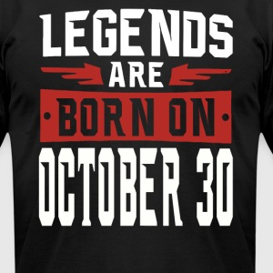 Legends are born on October 30 - Men's T-Shirt by American Apparel