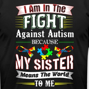 AUTISM AWARENESS SISTER SHIRT - Men's T-Shirt by American Apparel