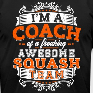 I'm a coach of a freaking awesome squash team - Men's T-Shirt by American Apparel