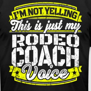 Funny Rodeo coach: My Rodeo Coach Voice - Men's T-Shirt by American Apparel