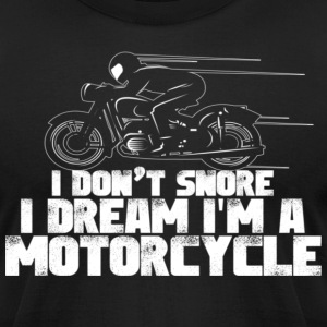 I Dream I m A Motorcycle - Men's T-Shirt by American Apparel