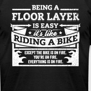 Floor Layer Shirt: Being A Floor Layer Is Easy - Men's T-Shirt by American Apparel