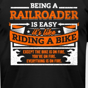 Railroader Shirt: Being A Railroader Is Easy - Men's T-Shirt by American Apparel