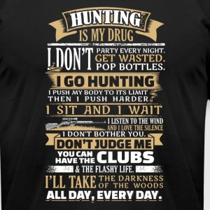 Hunting is my Drug - Men's T-Shirt by American Apparel