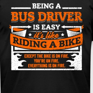 Bus Driver Shirt: Being A Bus Driver Is Easy - Men's T-Shirt by American Apparel